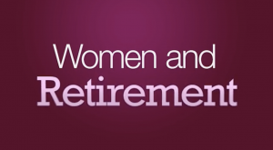 women and retirement video