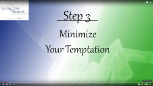 Your Journey - Step 3: Minimize Your Temptation